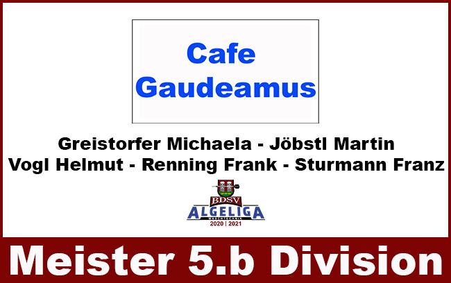 Cafe Gaudeamus Meister in der 5.b Division